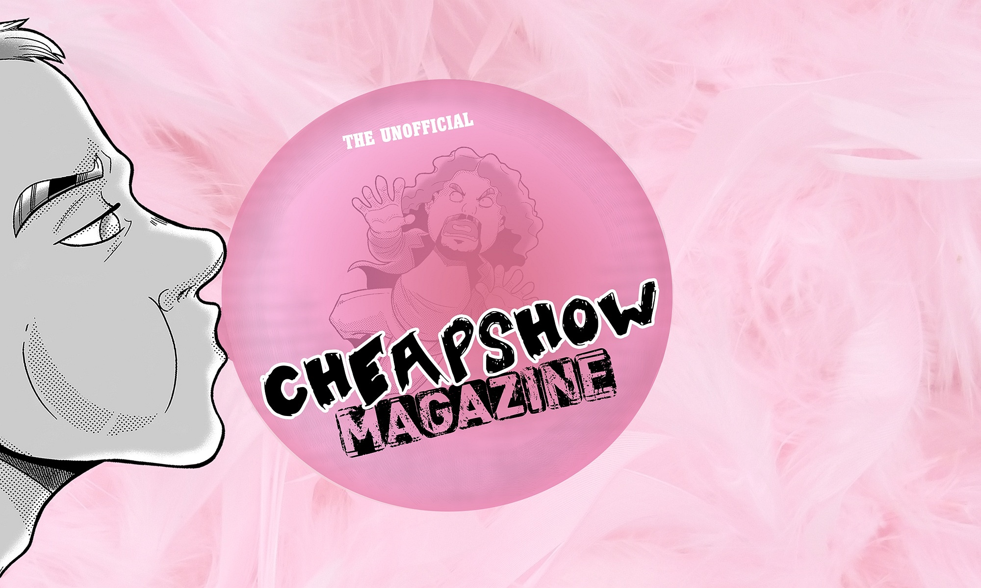 Unofficial CheapShow Magazine